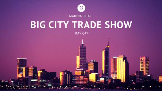 trade show make your next one a business development machine